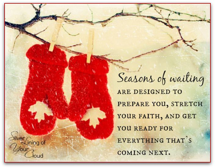 Seasons of waiting are designed to prepare you, stretch your faith, and get you ready for everything that's coming next. -Mandy Hale     _More fantastic quotes on: https://www.facebook.com/SilverLiningOfYourCloud  _Follow my Quote Blog on: http://silverliningofyourcloud.wordpress.com/
