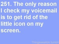 i HATE voicemail things-i-think