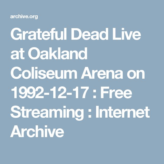 Grateful Dead Live at Oakland Coliseum Arena on 1992-12-17 : Free Streaming : Internet Archive