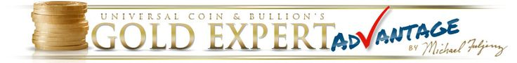 Universal Coin & Bullion's Gold Expert Advantage by Michael Fuljenz