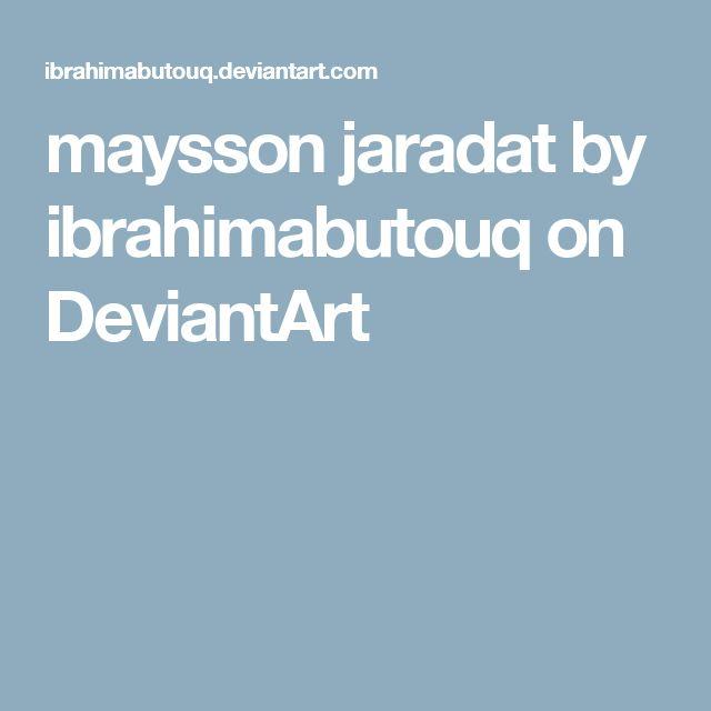 maysson jaradat by ibrahimabutouq on DeviantArt