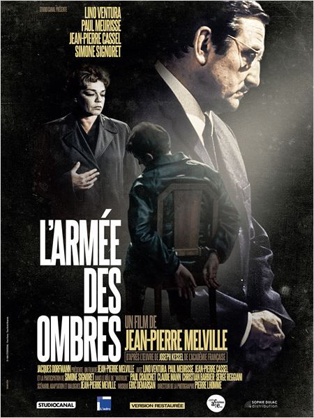 L'armée des Ombres (Army of Shadows), 1969 -  Adaptation of Joseph Kessel's 1943 book of the same name - Directed by Jean-Pierre Melville - StarringLino Ventura, Simone Signoret, Paul Meurisse, Jean-Pierre Cassel