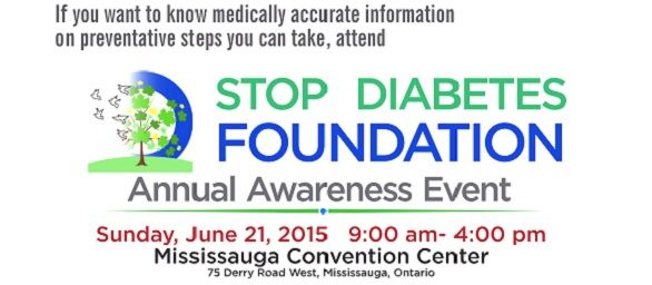 FREE HEALTHY LUNCH. FREE ENTRY. FREE DOOR PRIZES!  If you live in Peel, you are at risk of developing diabetes. Peel Region is Canada's Diabetes Capital! If you want to take steps to prevent this, then you must attend the Stop Diabetes Foundation Annual Awareness Event!  When: Sunday, 21 June 2015 Where: Mississauga Convention Centre Time: …