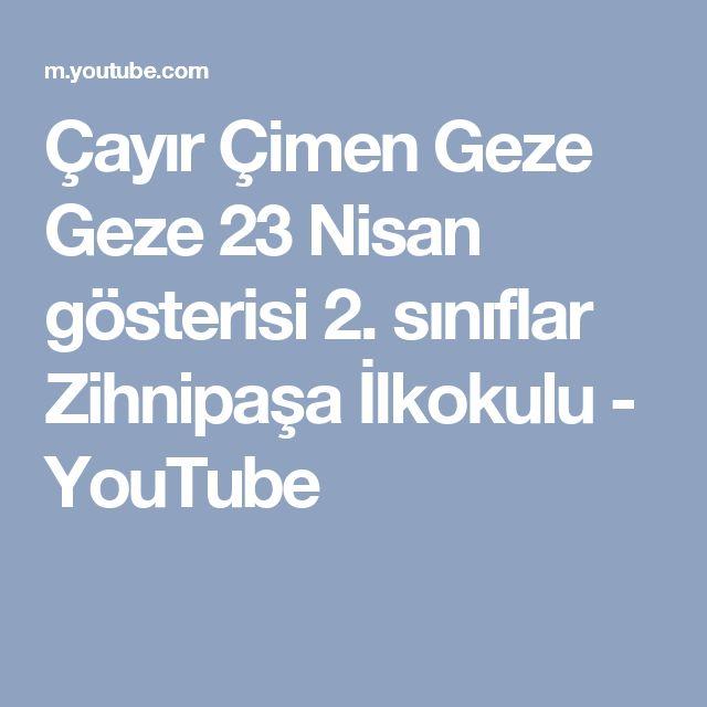 Çayır Çimen Geze Geze 23 Nisan gösterisi 2. sınıflar Zihnipaşa İlkokulu - YouTube
