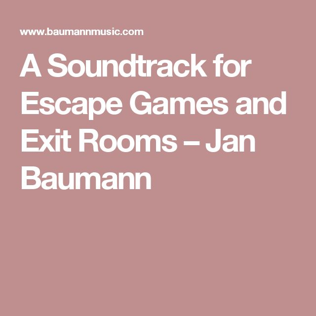 A Soundtrack for Escape Games and Exit Rooms – Jan Baumann