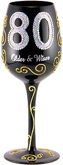 95 and Sunny's hand painted 80 Older & Wiser wine glass gives recognition that's due to that special someone celebrating this milestone.  So present her with a couple of these 80 Older & Wiser wine glasses from 95 and Sunny in recognition of her supreme presence. She'll love you for it.