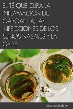 El té que cura la inflamación de garganta las infecciones de los senos nasales y la gripe #salud