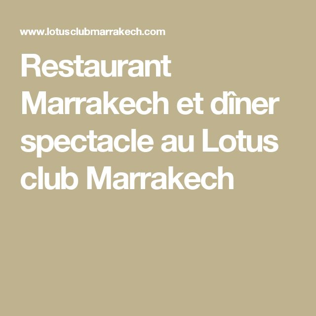 Restaurant Marrakech et dîner spectacle au Lotus club Marrakech
