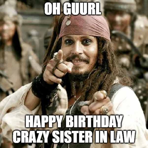 20 Funny Happy Birthday Sister In Law Meme Photos Jack Sparrow Funny Captain Jack Sparrow Jack Sparrow