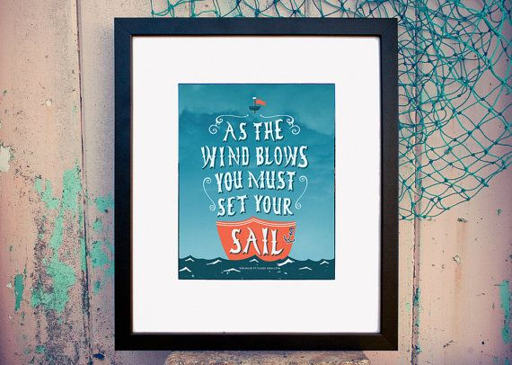 'As the wind blows you must set your sail' - Thomas Fuller. Inspirational quote artwork by The Shed Light