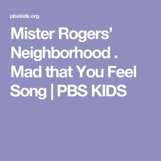 Mister Rogers' Neighborhood . Mad that You Feel Song | PBS KIDS