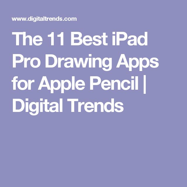 The 11 Best iPad Pro Drawing Apps for Apple Pencil   Digital Trends