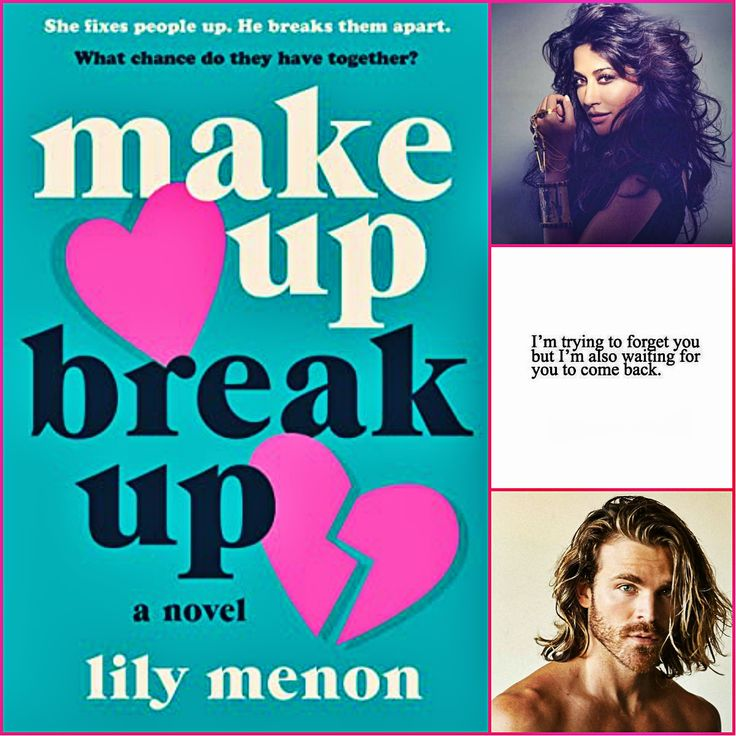 Make Up Break Up By Lily Menon Breakup How To Make Reading Post