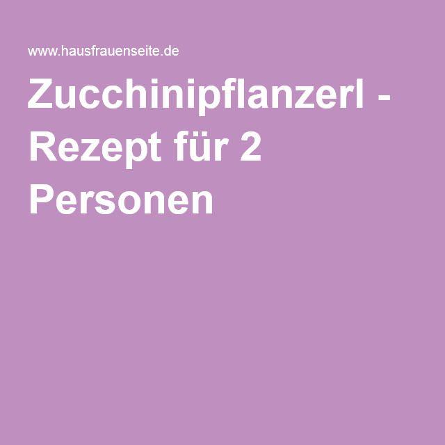 Zucchinipflanzerl - Rezept für 2 Personen