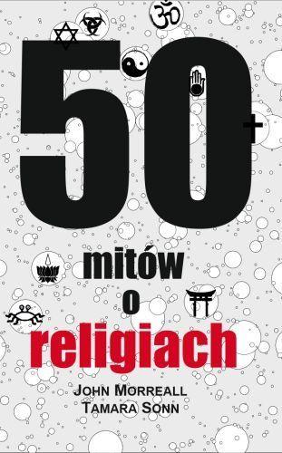 50 mitów o religiach-Morreall John