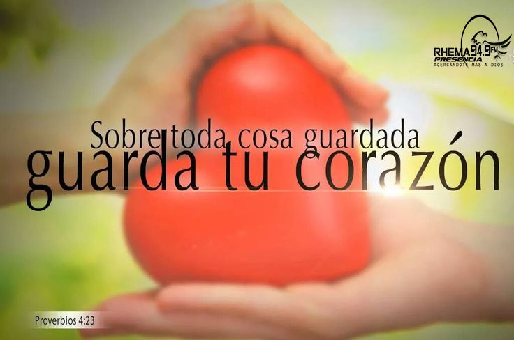 """Dichos De La Vida: """"Sobre Toda Cosa Guardada, Guarda Tu Corazón; Porque De él"""