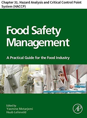 Food Safety Management: Chapter 31. Hazard Analysis and Critical Control Point System (HACCP) - http://www.kindle-free-books.com/food-safety-management-chapter-31-hazard-analysis-and-critical-control-point-system-haccp