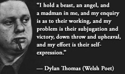 For more information about Dylan Thomas: http://www.Dailyliteraryquote.com/dlq-literature-magazine/  Courtesy of http://www.DailyLiteraryQuote.com.  More quotes and social literary discussions at CulturalBook.com