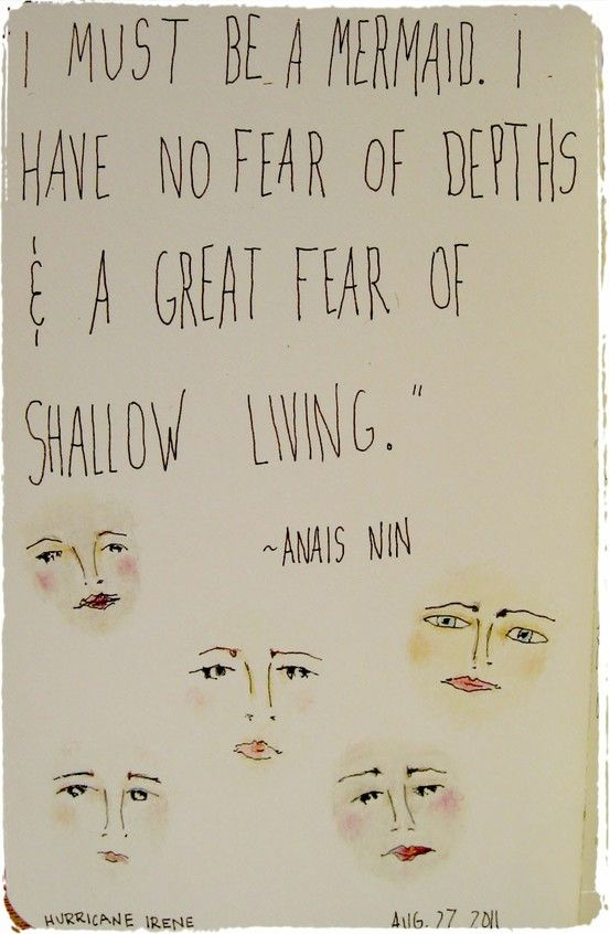 Fear.: Anaisnin, Shallow Living, Deep Breath, Mermaids, Things, Anais Nin, No Fear, Inspiration Quotes, Fearless Quotes