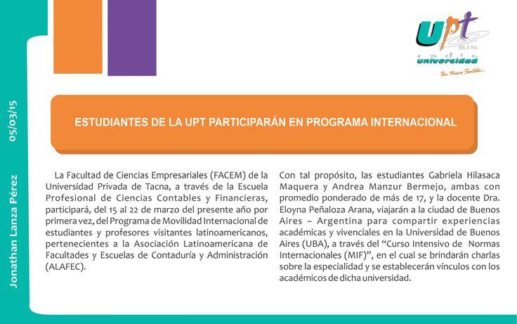 La Facultad de Ciencias Empresariales (FACEM) de la Universidad Privada de Tacna, a través de la Escuela Profesional de Ciencias Contables y Financieras, participará, del 15 al 22 de marzo del presente año por primera vez, del Programa de Movilidad Internacional de estudiantes y profesores visitantes latinoamericanos, pertenecientes a la Asociación Latinoamericana de Facultades y Escuelas de Contaduría y Administración (ALAFEC).  #Tacna #FACEM #UPT #TACNA #Universidad