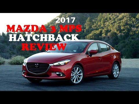 2017 Mazda 3 MPS Hatchback Review Interior Exterior, Mazda 2017