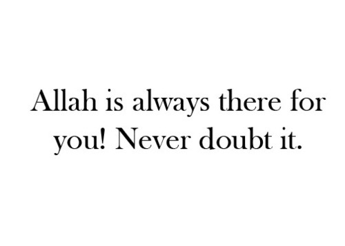 Allah is Always there
