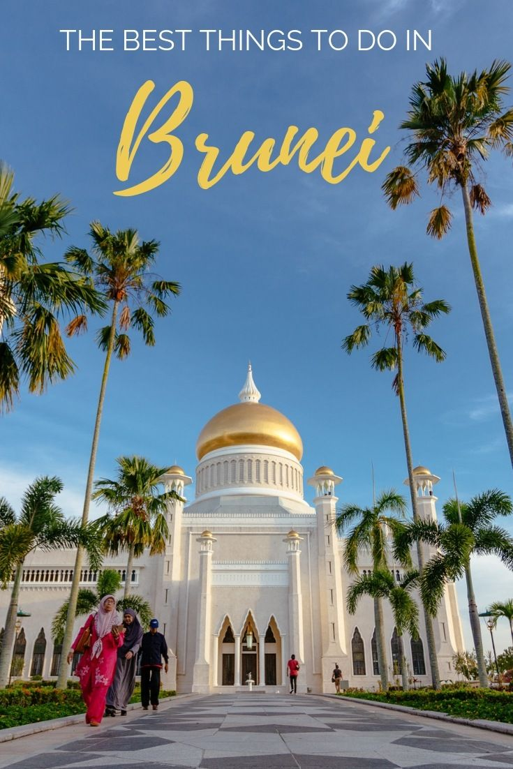 What To Do In Brunei A Travel Guide To Bandar Seri Begawan Brunei Travel Travel Destinations Asia Asia Travel