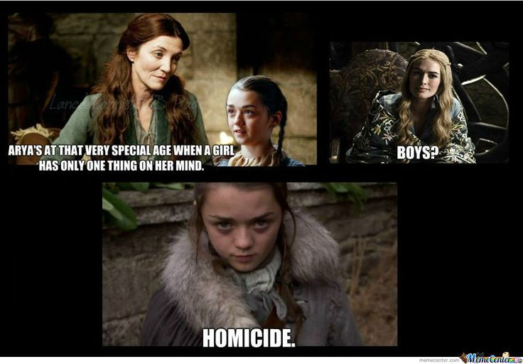 LMAO!!! Brace Yourselves, Arya Stark Is Coming (Of Age) - Meme Center