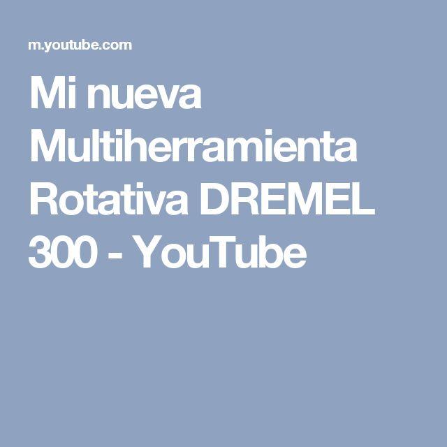 Mi nueva Multiherramienta Rotativa DREMEL 300 - YouTube