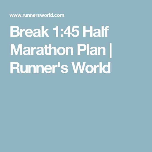 Break 1:45 Half Marathon Plan | Runner's World