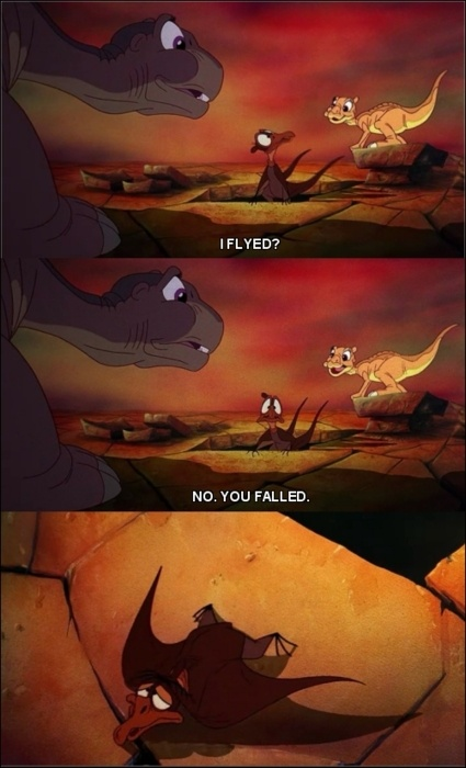 """""""Land Before Time."""" My dad likes to quote this scene and call me """"Petrie"""" when he wants to embarrass me. Yeah, that's what I get for falling through a church ceiling during a game of """"Sardines."""" That moment will haunt me forever."""
