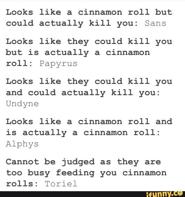 Don't let the cinnamon rolls deceive you.