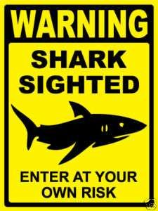 PROPERTY SIGN   SHARK SIGHTED   (large)