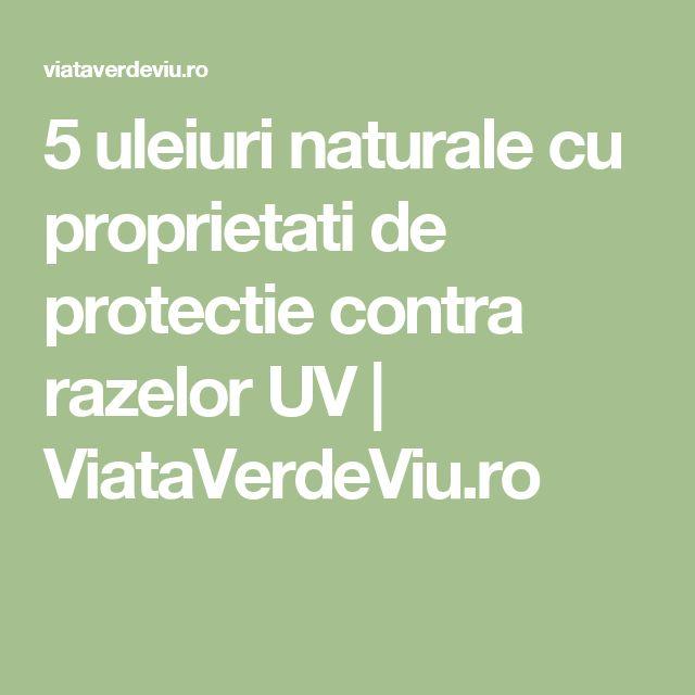 5 uleiuri naturale cu proprietati de protectie contra razelor UV | ViataVerdeViu.ro