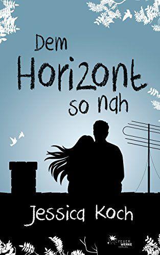 Dem Horizont so nah (Liebesroman, Drama)