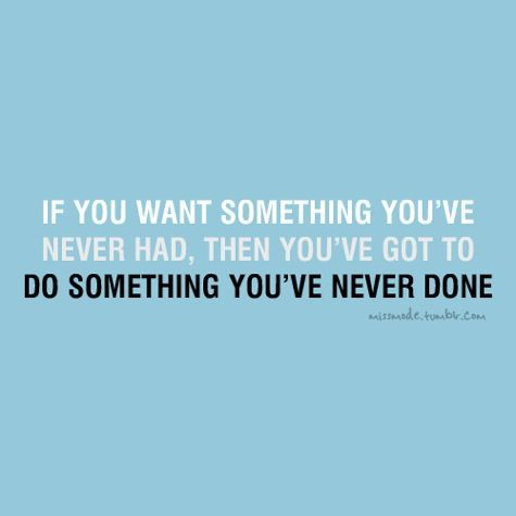 Do something new.
