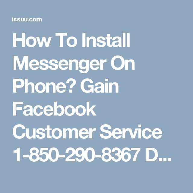 How To Install Messenger On Phone? Gain Facebook Customer Service 1-850-290-8367 Do you really don't know how to install Facebook messenger on android? Don't wag off! Just grab our free Facebook Customer Service where you will get the proper guidance by qualified techies. Only one thing you have to do that is make a single ring at 1-850-290-8367after than you will get associated with our techies. Visit-http://www.monktech.net/facebook-customer-support-phone-number.html