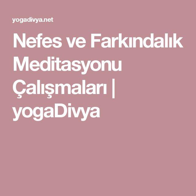 Nefes ve Farkındalık Meditasyonu Çalışmaları   yogaDivya