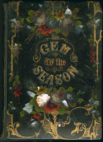 The Gem of the Season. New York: Leavitt & Allen, [1856]. (Michael Zinman) via Library Company Conservation Dept.