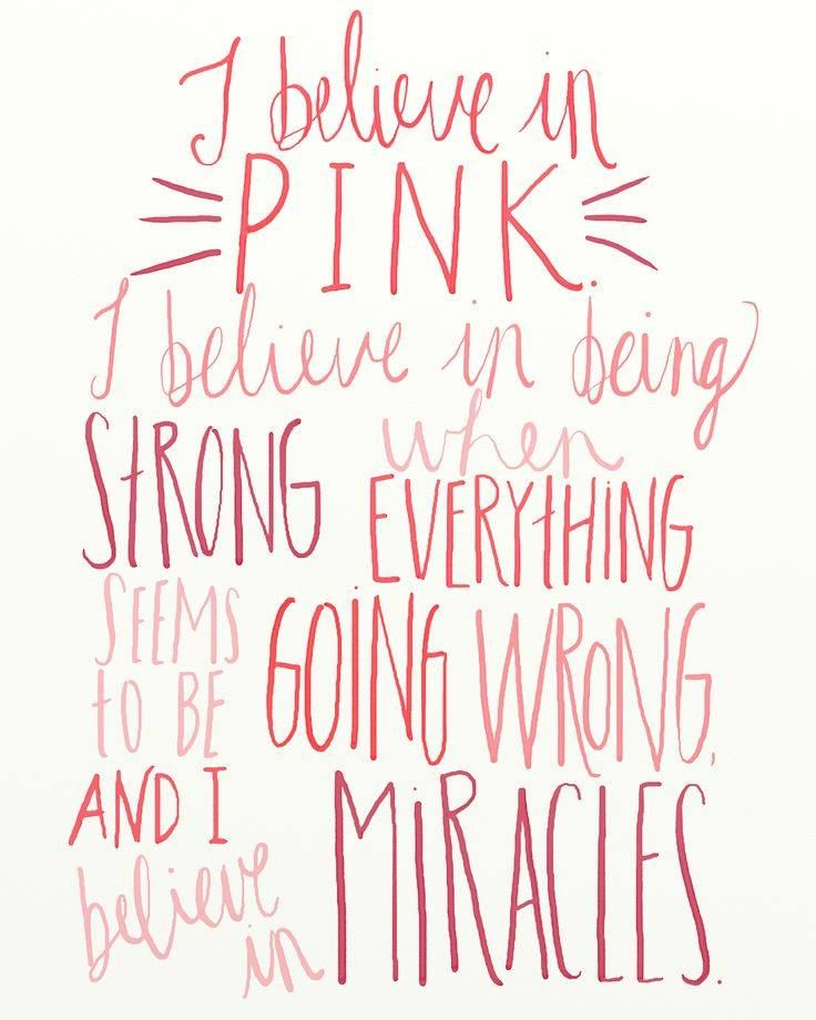 I believe in miracles Breast Cancer Pinterest In and