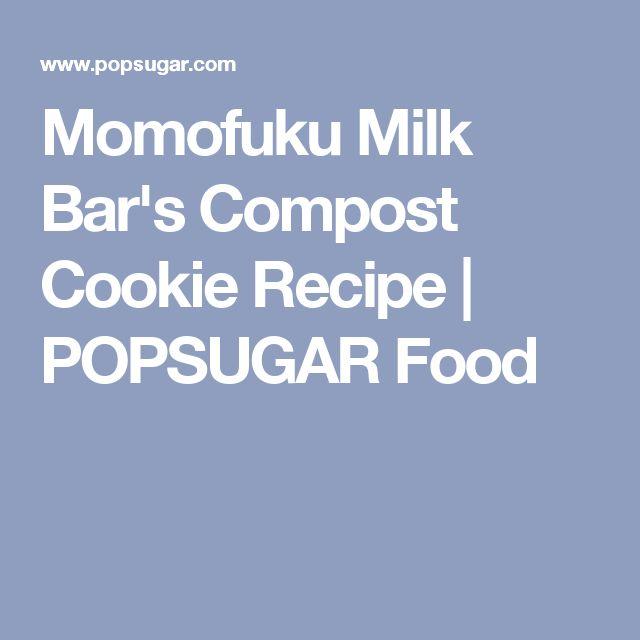 Momofuku Milk Bar's Compost Cookie Recipe | POPSUGAR Food