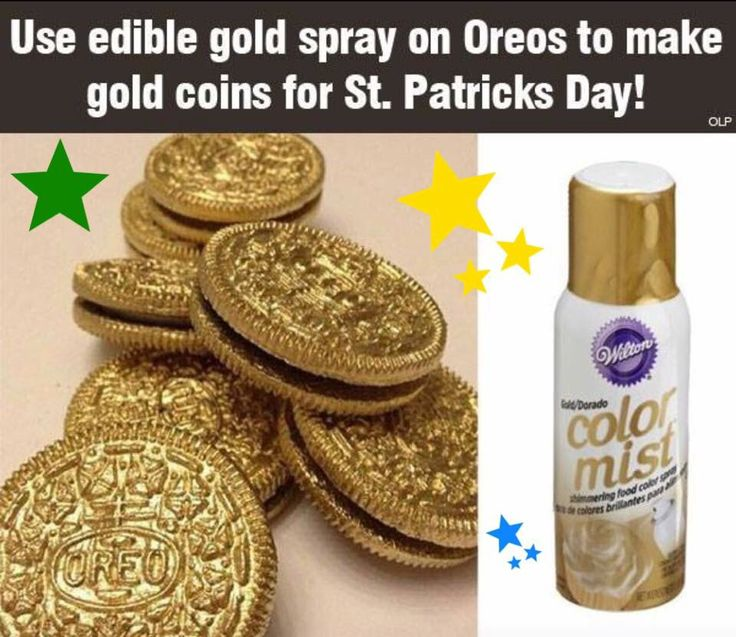 Edible gold spray on Oreo's to make gold coins for St Patrick's Day.  Use vanilla Oreo's with chocolate filling.