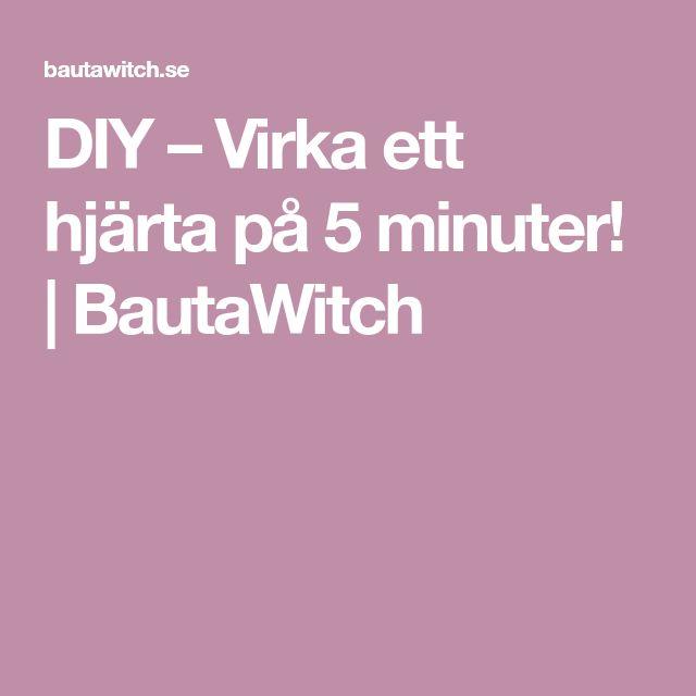 DIY – Virka ett hjärta på 5 minuter!   BautaWitch