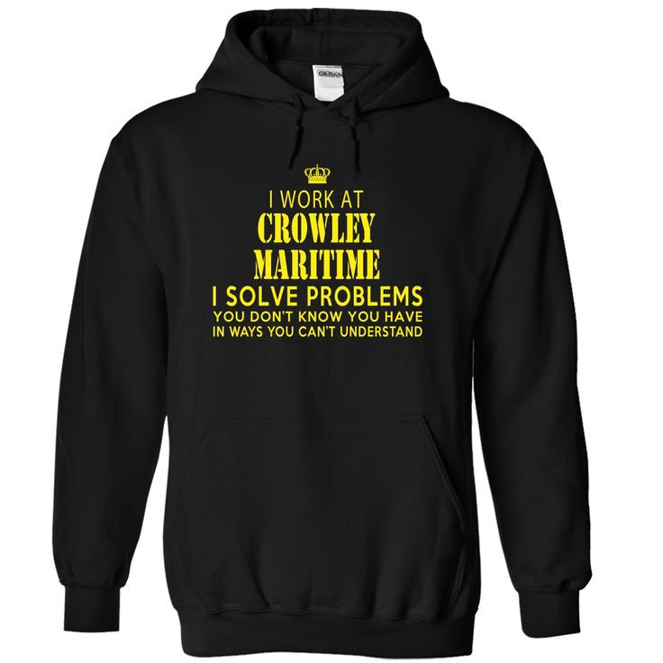 [Best Tshirt name list] I work at CROWLEY MARITIME i solve problems you cant understand  Free Ship