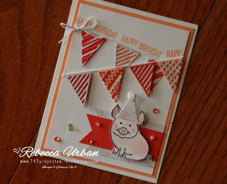This Little Piggy - 101 Projects with Rebecca.  Stampin Up This Little Piggy.  Stampin Up birthday.  Birthday cards.  Stampin Up Tasty Treats