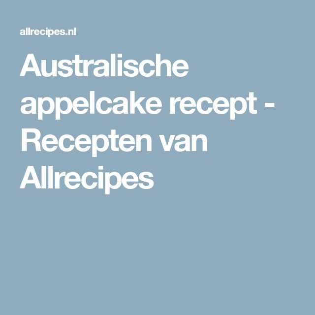 Australische appelcake recept - Recepten van Allrecipes