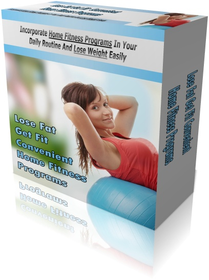 Lose Fat Get Fit Convenient Home Fitness Programs