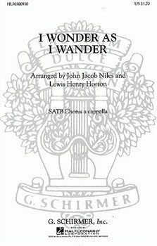 John Jacob Niles: I Wonder As I Wander (SATB)