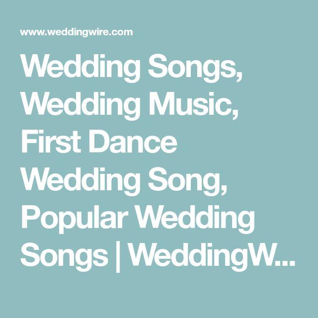 Wedding Songs, Wedding Music, First Dance Wedding Song, Popular Wedding Songs | WeddingWire