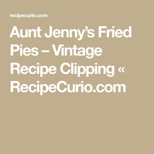 Aunt Jenny's Fried Pies – Vintage Recipe Clipping « RecipeCurio.com
